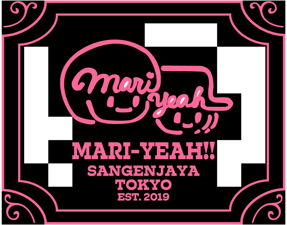 MARI-YEAH!! SANGENJAYA TOKYO EST.2019